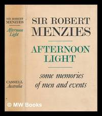 image of Afternoon light : some memories of men and events / the Right Honourable Sir Robert Gordon Menzies