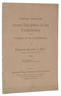 Cover Title] MONTHLY PROGRAMS, UNITED DAUGHTERS OF CONFEDERACY AND CHILDREN OF THE CONFEDERACY BY HISTORIAN GENERAL ... 1916; QUESTIONS ON HISTORICAL SINS OF OMISSION & COMMISSION, An address delivered in San Francisco, Cal., at the Annual Convention of the United Daughters of the Confederacy, Oct. 21, 1915