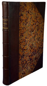Le Temple de Jérusalem Monographie du Haram-Ech-Chérif suivie d'un essai sur la topographie de la Ville-Sainte, par le Cte. Melchior de Vogüé