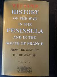 History of the War in the Peninsula and in the South of France (VOLUMES 1-6)