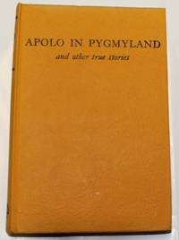 Eagle Omnibus No. 5: APOLO IN PYGMYLAND and Other True Stories