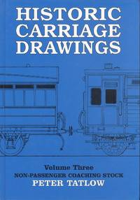 Historic Carriage Drawings Volume Three - Non-Passenger Coaching Stock