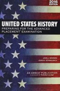 United States History: Preparing for the Advanced Placement Examination (2016 Exam) - Student Edition Softcover by  John J Newman - Paperback - 2016-01-01 - from Books Express (SKU: 1682404552n)
