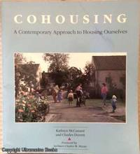 Cohousing: A Contemporary Approach to Housing Ourselves by  Kathryn and Charles Durrett McCamant - Paperback - 1988 - from Ultramarine Books (SKU: 005202)