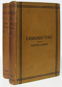 Unexplored Syria. Visits to the Libanus, the Tulúl El Safá, the Anti-Libanus, the Northern Libanus, and the 'Aláh