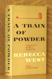 A TRAIN OF POWDER - SIX BRILLIANT REPORTS ON ASPECTS OF OUT LAWLESS TIMES