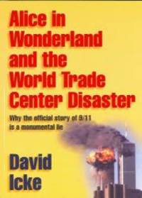 Alice in Wonderland and the World Trade Center Disaster by David Icke - Paperback - 2002-09-30 - from Books Express (SKU: 0953881024n)