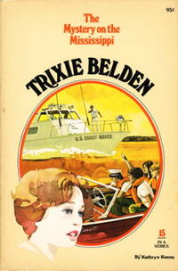 TRIXIE BELDEN and the MYSTERY ON THE MISSISSIPPI. #15. by  Kathryn Kenny - 1977. - from Bookfever.com, IOBA and Biblio.com