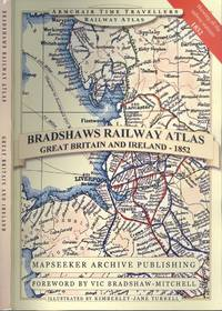 Bradshaws Railway Atlas 1852- Great Britain and Ireland (Armchair Time Travellers Railway Atlas)
