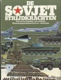De Sovjet strijdkrachten. Een encyclopedie van militair Warschaupactmaterieel en -strategie