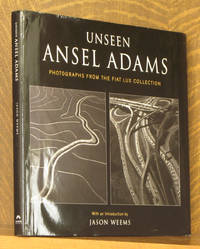 The Unseen Ansel Adams - Photographs from the Fiat Lux Collection