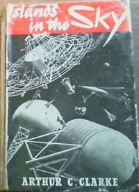 Islands in the Sky by  Arthur C Clarke - 1st Edition - from Chapter 1 Books and Biblio.co.uk