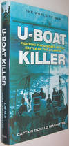 image of U-Boat Killer: Fighting the U-Boats in the Battle of the Atlantic