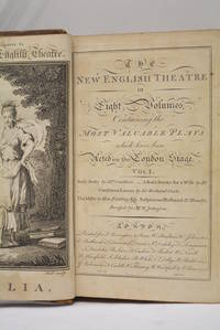 NEW ENGLISH THEATER (The), in eight volumes, containing the most valuable plays which have been acted on the London Stage.
