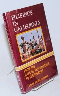 Filipinos in California; from the days of the galleons to the present