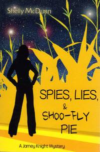 image of Spies, Lies, & Shoo-Fly Pie 1 Jamey Knight