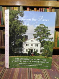 Between the River and the Sound.  The Architectural Heritage of Chowan County, North Carolina