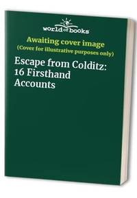 Escape from Colditz: 16 Firsthand Accounts