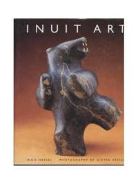Inuit Art: An Introduction by  Ingo Hessel - Hardcover - from World of Books Ltd (SKU: GOR002758074)