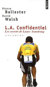 L.A.Confidentie. Les Secrets de Lance Armstrong (Points documents) by  David  Pierre ; Walsh - Paperback - from World of Books Ltd (SKU: GOR011085072)