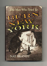 The Man Who Tried to Burn New York  - 1st Edition/1st Printing