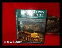 Hieroglyphs and the afterlife in ancient Egypt / Werner Forman and Stephen Quirke