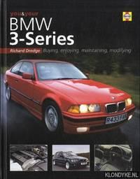 You & your BMW 3-series: buying, enjoying, maintaining, modifying