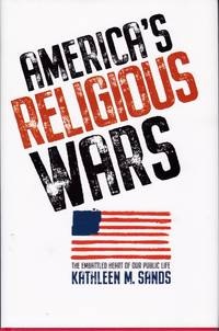 America's Religious Wars by  Kathleen M Sands - Hardcover - from Chisholm Trail Bookstore (SKU: 19124)