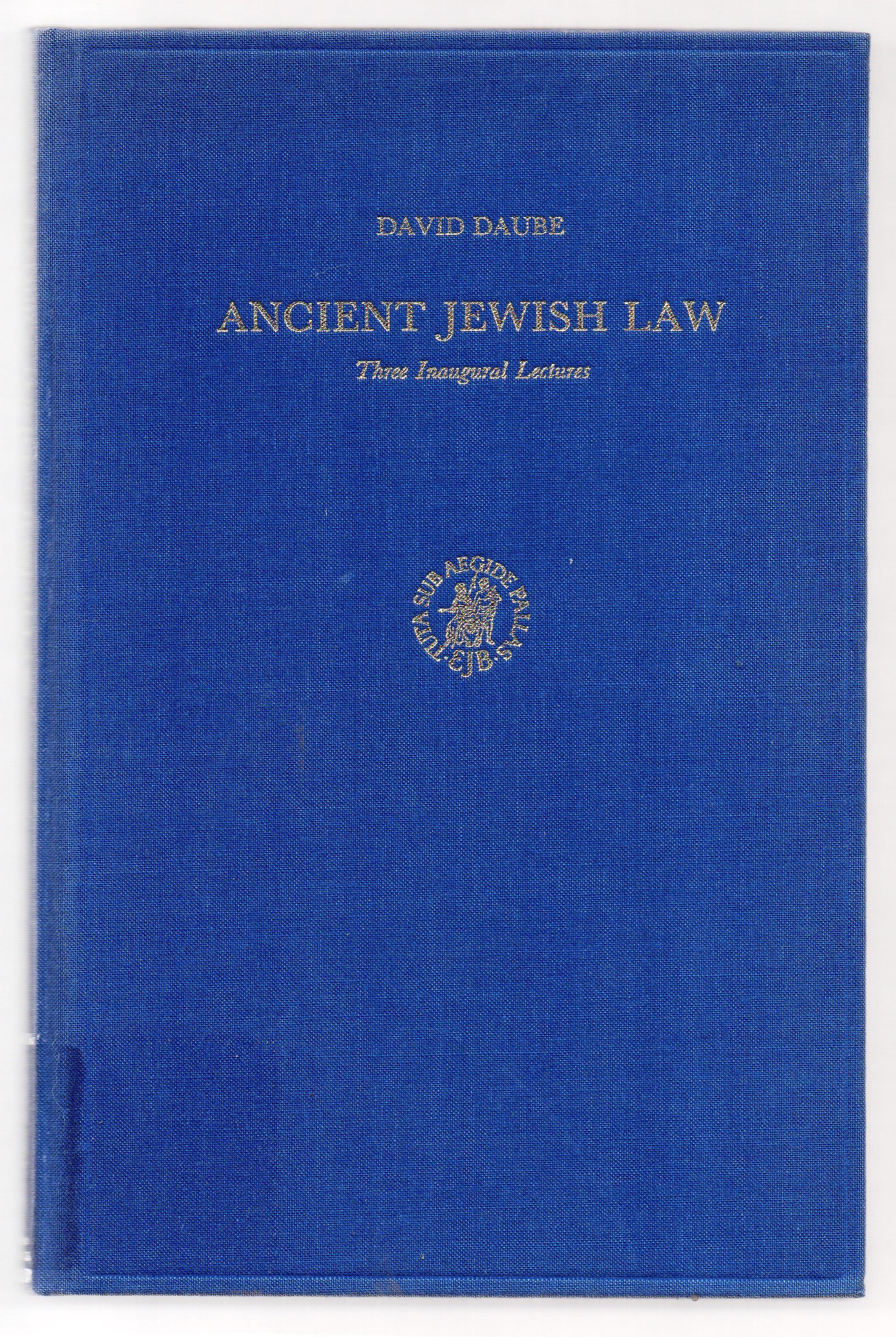 Ancient Jewish Law Three Inaugural Lectures By David