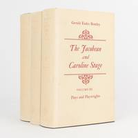 The Jacobean and Caroline Stage. Plays and Playwrights. Volume III [together with] Volume IV...