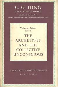 The Archetypes and the Collective Unconscious. The collected works of CG. Jung  Volume 9  part 1 C. G.