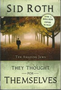 They Thought for Themselves: Ten Amazing Jews