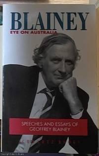 image of Blainey Eye on Australia; Speeches and Essays of Geoffrey Blainey