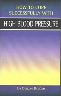 High Blood Pressure (How to Cope Sucessfully with...) (How to Cope Successfully with...)