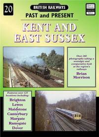 Kent and East Sussex (British Railways Past & Present S.)