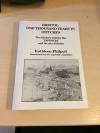 image of Bristol: One Thousand Years in Stitches. The History Told by the Tapestry and its Own History