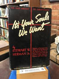 It's Your Souls We Want: The Nazi Assault On Christianity