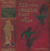 Fifty-Two [52] Stories of Wild Life East and West