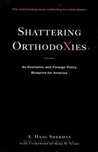 Shattering Orthodoxies: An Economic and Foreign Policy Blueprint for America