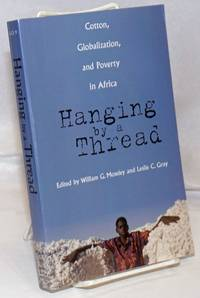 image of Hanging by a Thread. Cotton, Globalization, and Poverty in Africa