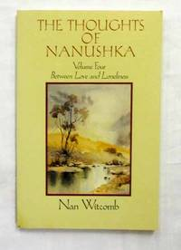 The Thoughts of Nanushka  Volume Four  Between Love and Loneliness