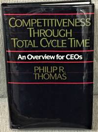 Competitiveness Through Total Cycle Time, An Overview for CEO's