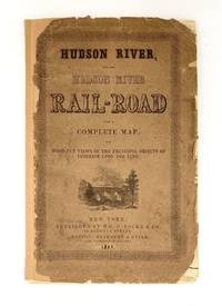 Hudson River and the Hudson River Railroad: with a complete map and wood cut views of the principal objects of interest upon the line