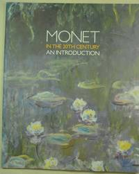 Monet in the 20th Century An Introduction