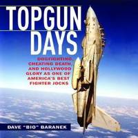 Topgun Days: Dogfighting, Cheating Death, and Hollywood Glory as one of America's Best...