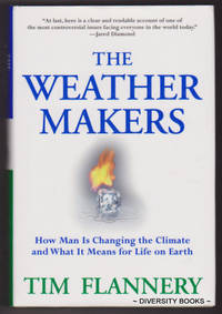 image of THE WEATHER MAKERS : The History And Future Impact of Climate Change