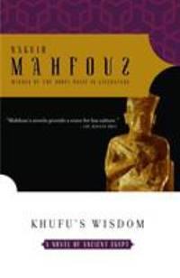 Khufu's Wisdom by Naguib Mahfouz - Paperback - 2005 - from ThriftBooks (SKU: G1400076676I5N00)