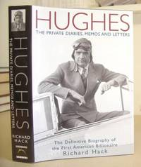 Hughes - The Private Diaries, Memos And Letters