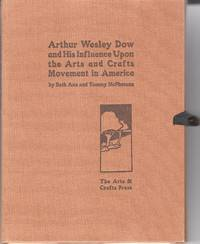 Arthur Wesley Dow and His Influence Upon the Arts and Crafts Movement in America. 2 Parts