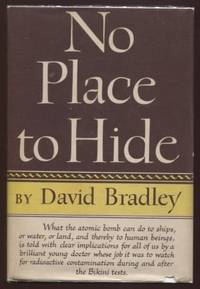 No Place to Hide: What the Atomic Bomb Can Do to Ships by  David Bradley - First Edition - 1948 - from E Ridge fine Books and Biblio.co.uk